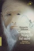 Marguerite Yourcenar, Comment Wang-Fô fut sauvé, 1979, Paris, Gallimard