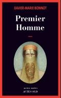 Xavier-Marie Bonnot, Premier homme, Arles, Actes Sud, collection Actes noirs, 2013